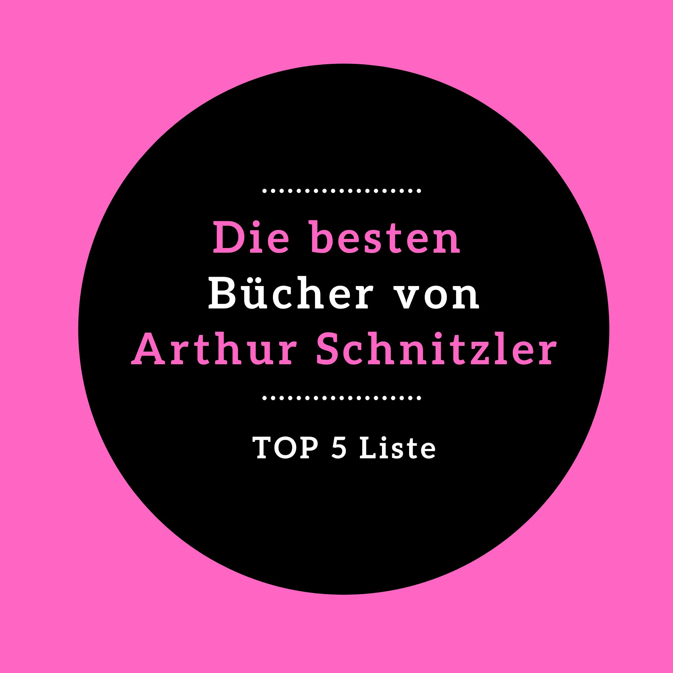 Arthur Schnitzler Die besten Bücher LIWI Verlag