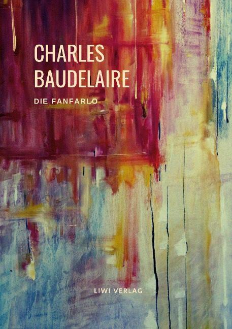 Charles Baudelaire - Die Fanfarlo