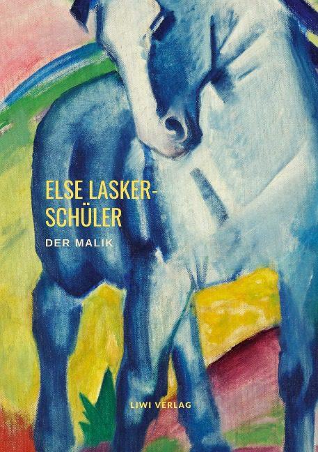 Else Lasker-Schüler - Der Malik