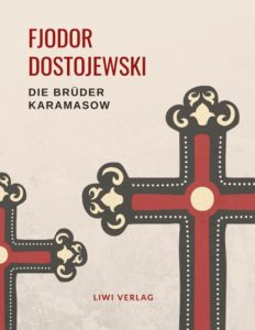 Fjodor Dostojewski - Die Brüder Karamasow