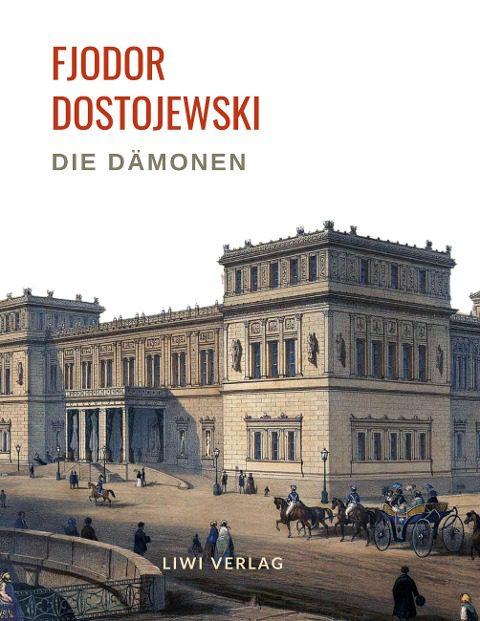 Fjodor Dostojewski - Die Dämonen. Vollständige Neuausgabe