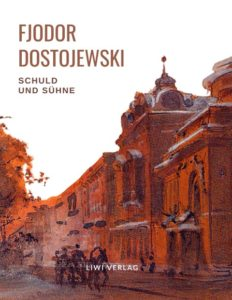 Fjodor Dostojewski - Schuld und Sühne. Vollständige Neuausgabe