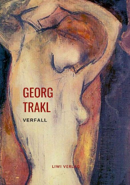 Georg Trakl - Verfall (Ausgewählte Gedichte)