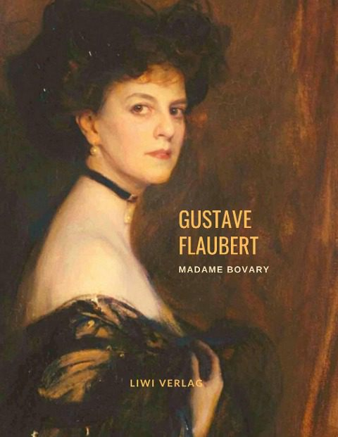 Gustave Flaubert - Madame Bovary (Roman)