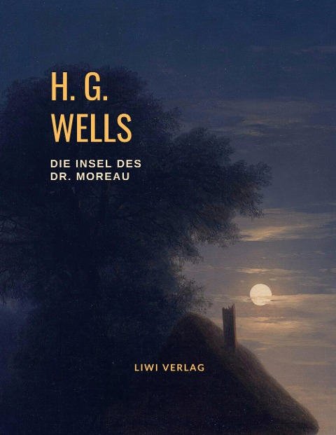 H. G. Wells - Die Insel des Dr. Moreau