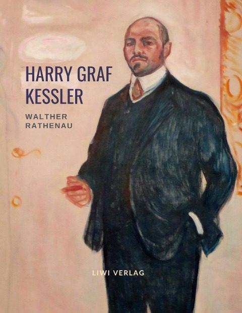 Harry Graf Kessler - Walther Rathenau - Der Weg zum Abgrund. Eine Biografie