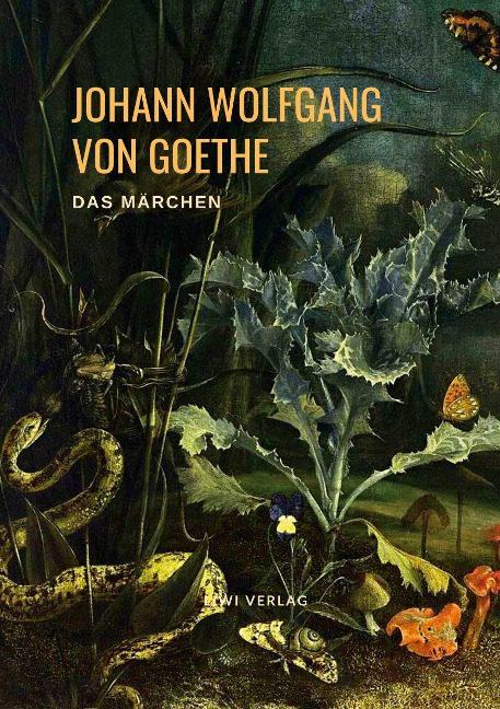 Johann Wolfgang von Goethe - Das Märchen