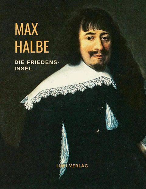 Max Halbe - Die Friedensinsel