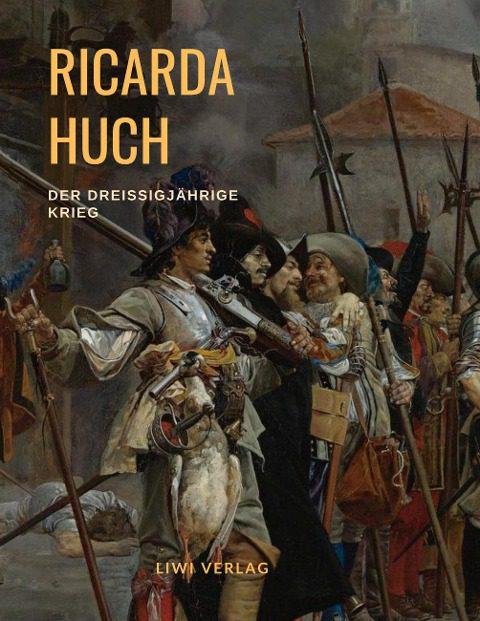 Ricarda Huch - Der Dreißigjährige Krieg