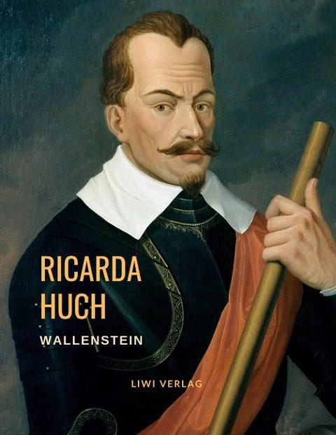 Ricarda Huch - Wallenstein