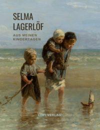 Selma Lagerlöf - Aus meinen Kindertagen