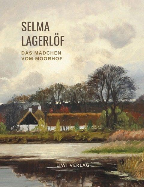 Selma Lagerlöf - Das Mädchen vom Moorhof