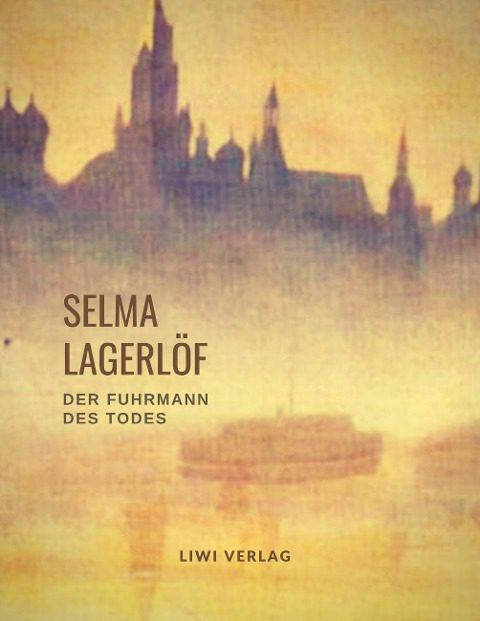 Selma Lagerlöf - Der Fuhrmann des Todes