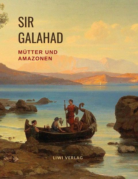 Sir Galahad, Bertha Eckstein - Diener Mütter und Amazonen