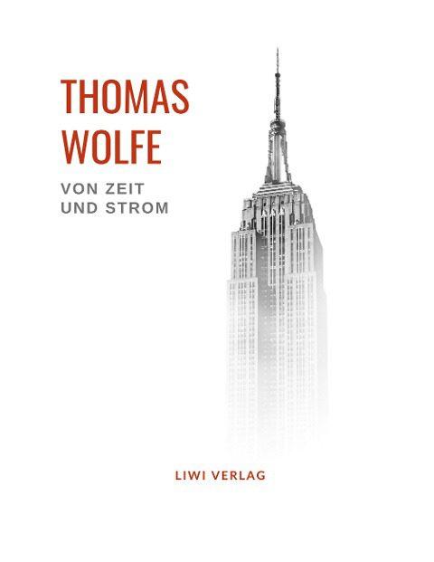 Thomas Wolfe - Von Zeit und Strom