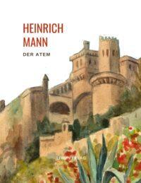 Heinrich Mann - Der Atem