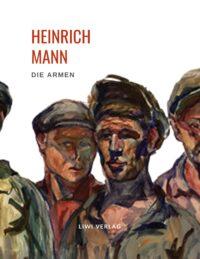 Heinrich Mann - Die Armen
