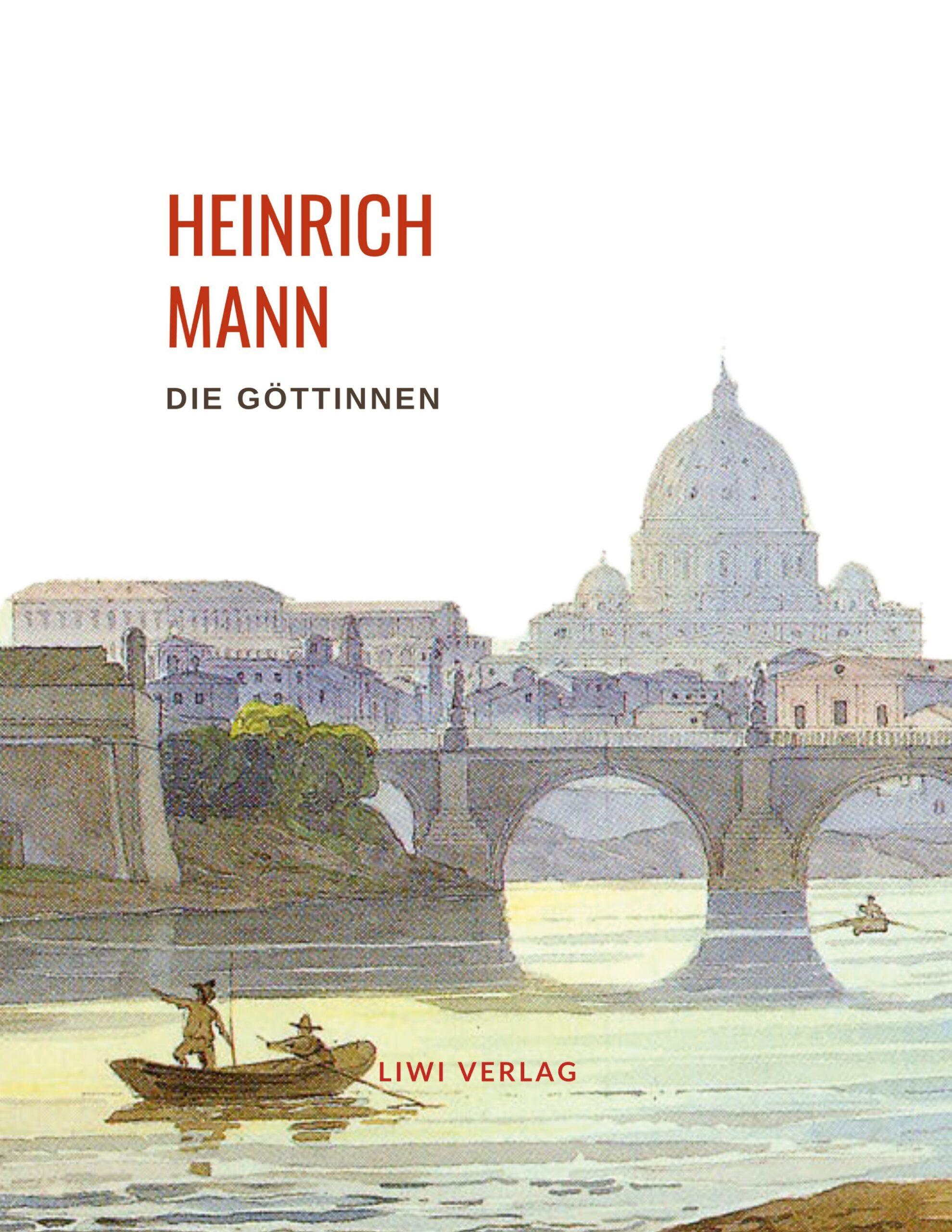 Heinrich Mann - Die Göttinnen