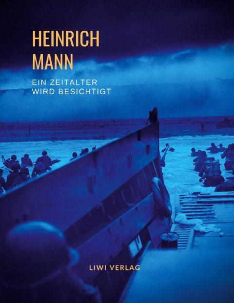 Heinrich Mann: Ein Zeitalter wird besichtigt.