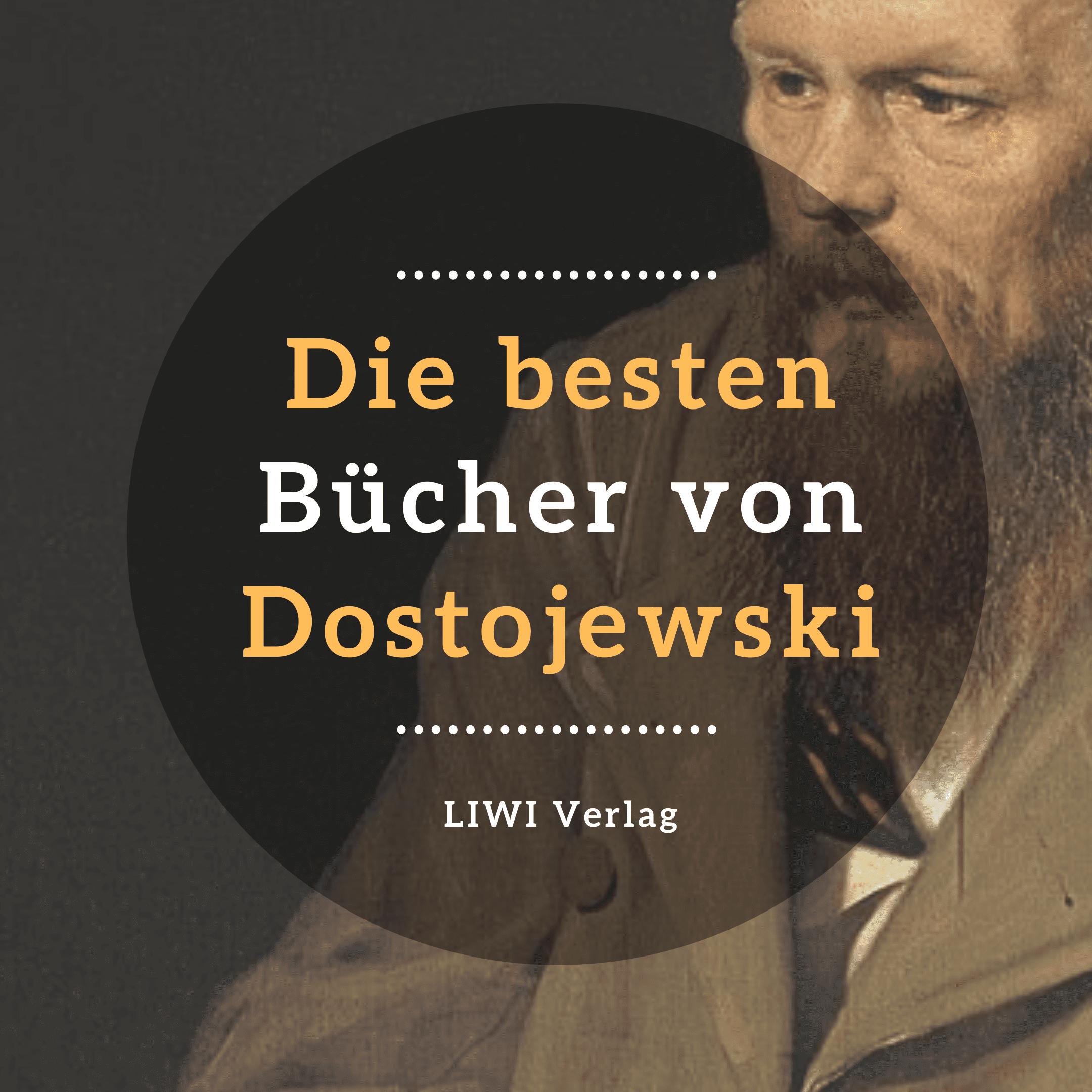 Die besten Bücher von Dostojewski